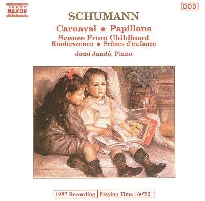 Schumann: Carnaval; Papillons; Scenes From Childhood