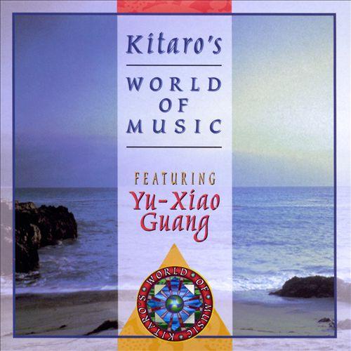 Kitaro's World of Music Featuring Yu-Xiao Guang