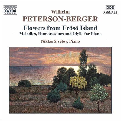 Wilhelm Peterson-Berger: Flowers from Frösö Island (Melodies, Humoresques and Idylls for Piano)