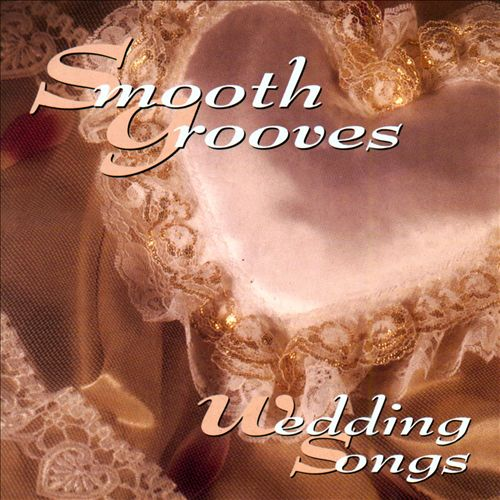 Smooth Grooves: Wedding Songs