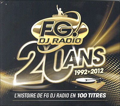 FG DJ Radio: 20 Ans, 1992-2012