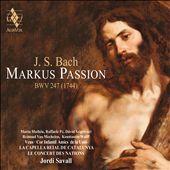 J.S. Bach: Markus Passion BWV 247 (1744)
