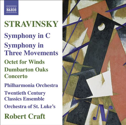 Stravinsky: Symphony in C; Symphony in Three Movements; Octet for Winds; Dumbarton Oaks