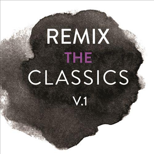 Remix the Classics, Vol. 1