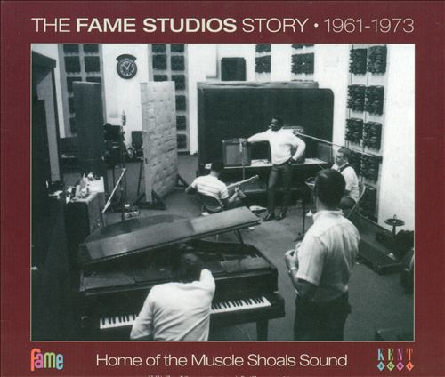 The Fame Studios Story: 1961-1973