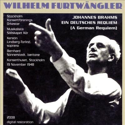 Johannes Brahms: Requiem (1948 Broadcast Conducted By Wilhelm Furtwängler)