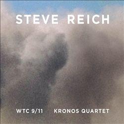 Steve Reich: WTC 9/11; Mallet Quartet; Dance Patterns