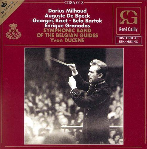 Symphonic Band of the Belgian Guides: Milhaud; De Boeck...