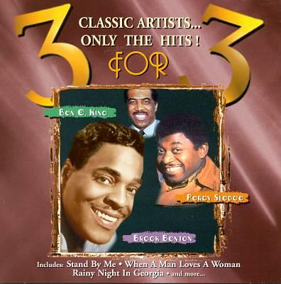 3 for 3: Ben E. King, Percy Sledge & Brook Benton