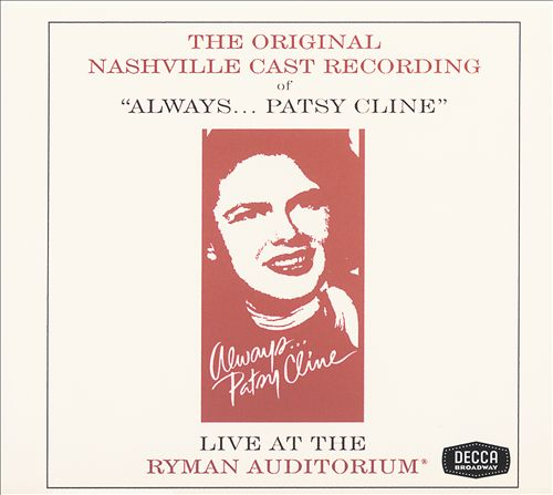 Always Patsy Cline [Original Nashville Cast]