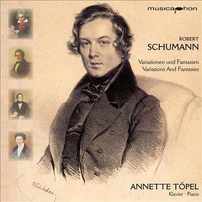Schumann: Variationen und Fantasien