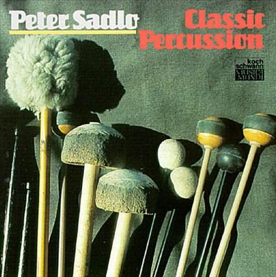Peter Sadlo: Classic Percussion