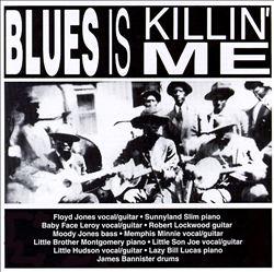 Blues Is Killin' Me