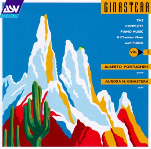 Alberto Ginastera: The Complete Piano Music, Vol. 1