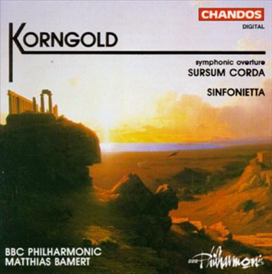 Erich Wolfgang Korngold: Sursum Corda; Sinfonietta