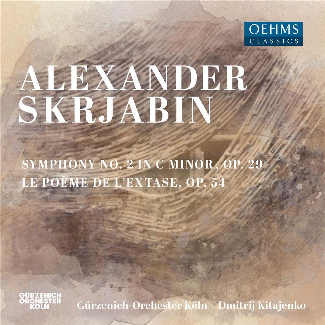 Alexander Skrjabin: Symphony No. 2; Le Poème de l'Extase