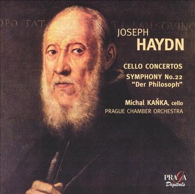 """Haydn: Cello Concertos; Symphony No. 22 """"Der Philosoph"""""""