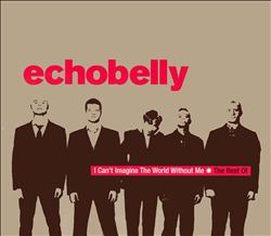 Best of Echobelly: I Can't Imagine World Without Me
