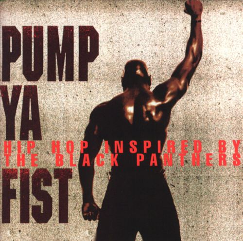 Pump Ya Fist: Hip-Hop Inspired by the Black Panthers