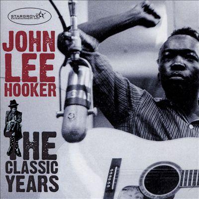 Classic Years - John Lee Hooker