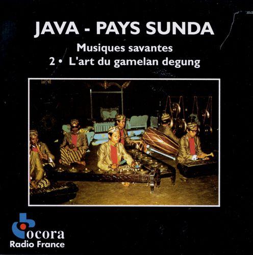 Java - Sunda Country: Musique Savante, Vol. 2 - The Art of the Gamelan Degun