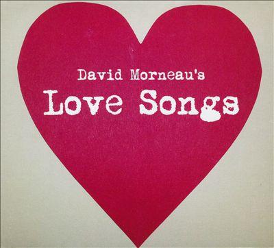 David Morneau's Love Songs