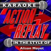Karaoke Action Replay: In the Style of Alison Moyet