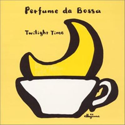 Perfume Da Bossa: Twilight Time