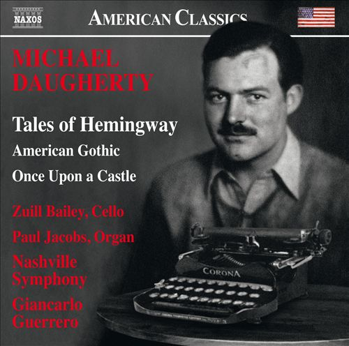 Michael Daugherty: Tales of Hemingway; American Gothic; Once Upon a Castle