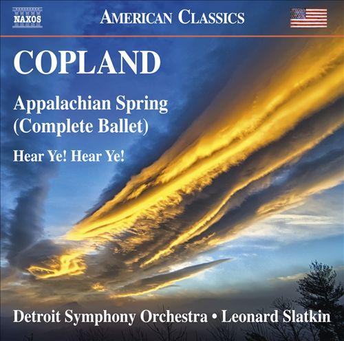 Copland: Appalachian Spring; Hear Ye! Hear Ye!