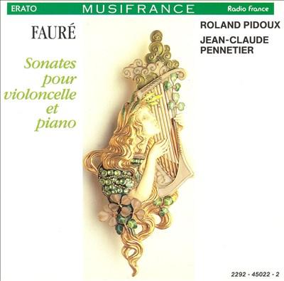Fauré: Sonates pour violoncelle et piano