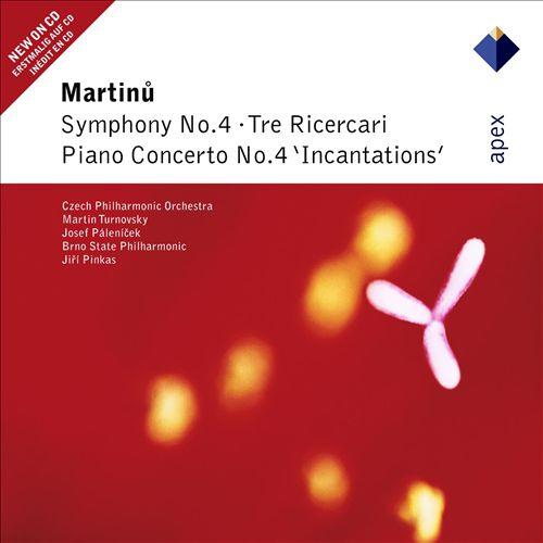 Martinu: Symphony No.4; Piano Concerto No.4; 3 Ricercari