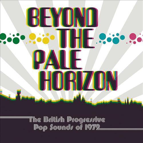 《Beyond the Pale Horizon: the British Progressive Pop Sounds of 1972》