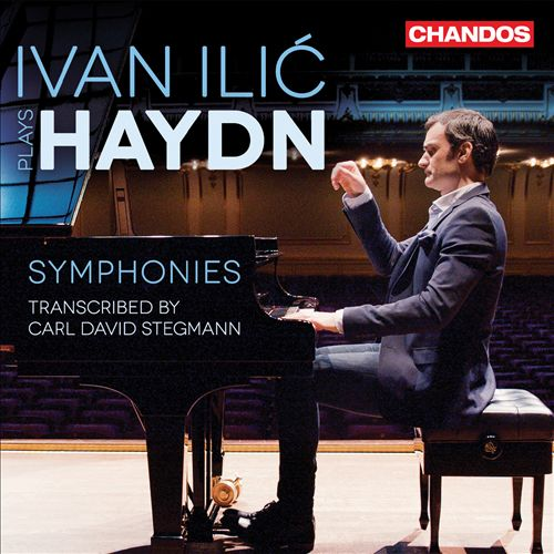 Ivan Ilić plays Haydn Symphonies Transcribed by Carl David Stegmann