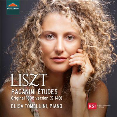 Liszt: Paganini Études, Original 1838 version (S-140)