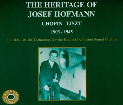 The Heritage of Josef Hofmann: Chopin & Liszt, 1903 - 1945
