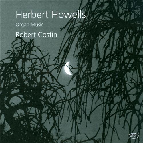 Herbert Howells: Organ Music