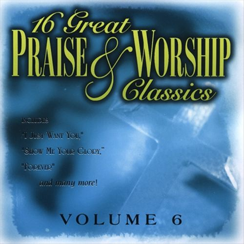 16 Great Praise & Worship Classics, Vol. 6