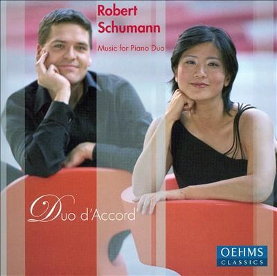 Robert Schumann: Music for Piano Duo