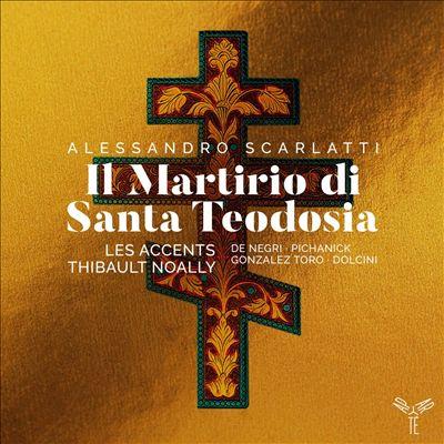 Alessandro Scarlatti: Il Martirio di Santa Teodosia