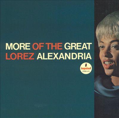 More of the Great Lorez Alexandria