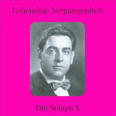 Lebendige Vergangenheit: Tito Schipa, Vol. 5