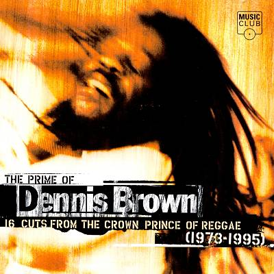 The Prime of Dennis Brown [1998 Music Club]