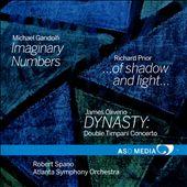 Michael Gandolfi: Imaginary Numbers; Richard Prior: … of shadow and light …; James Oliverio: Dynasty