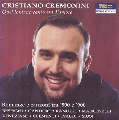 Cristiano Cremonini: Quel Lontano Canto Era D'Amore