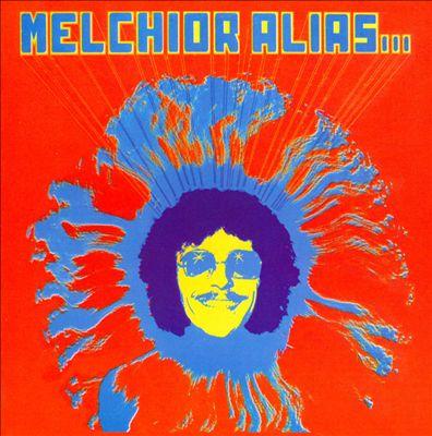 Melchior Alias...