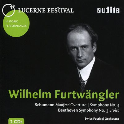 Schumann: Manfred Overture; Smphony No. 4; Beethoven: Symphony No. 3 Eroica