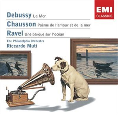 Debussy: La Mer; Chausson: Poème de l'amour et de la mer; Ravel: Une barque sur l'océan