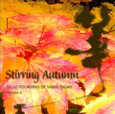 Stirring Autumn: Selected Works of Sawai Tadao, Vol. 2