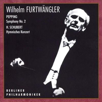 Ernst Pepping: Symphony No. 2; Heinz Schubert: Hymnisches Konzert